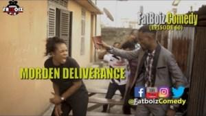 Video: Fatboiz Comedy – Modern Deliverance